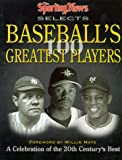 The Sporting News Selects Baseball's 100 Greatest Players, Ron Smith, 0892046082