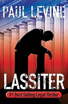 LASSITER (Jake Lassiter Legal Thrillers Book 8) by [Levine, Paul]