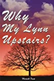 img - for Why My Lynn Upstairs? by Merrick Frost (2000-04-13) book / textbook / text book