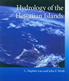 Hydrology of the Hawaiian Islands, L. Stephen Lau and John F. Mink, 0824829484