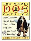 The Whole Dog Catalog, John Avalon Reed, 060980037X
