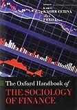 The Oxford Handbook of the Sociology of Finance, Cetina, Karin Knorr and Preda, Alex, 0199590168