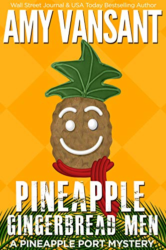 Go Port - Pineapple Gingerbread Men: A Pineapple Port Mystery: Book Seven (Pineapple Port Mysteries 7)