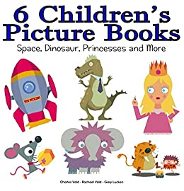 6 Children's Picture Books (including Why Knights Don't Save Princesses From Tall Towers Anymore) by [Vald, Charles, Vald, Rachael]