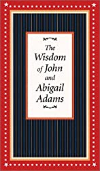 The Wisdom of John and Abigail Adams
