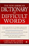 The New American Dictionary of Difficult Words, Carol-June Cassidy and Paul Heacock, 0451199308