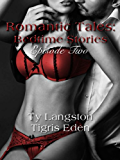 Romantic Tales: Bedtime Stories Episode Two: Read a book before bedtime and fall in love with Romantic Tales... (Romantic Tales: Bedtime Stories-Season 1)