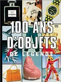 100 ans d'objets de légende par Marie Bertherat
