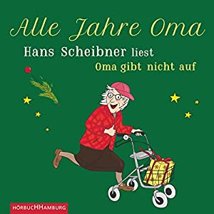 Alle Jahre Oma Hörbuch