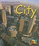 img - for City (Neighborhood Walk) book / textbook / text book