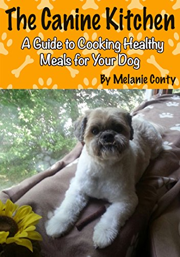 The Canine Kitchen: A Guide to Cooking Healthy Meals for Your Dog