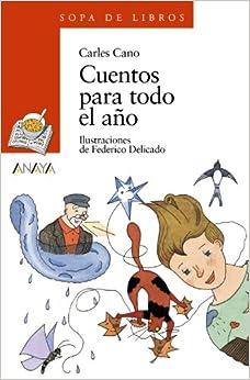 Cuentos Para Todo El Año (literatura Infantil (6-11 Años) - Sopa De Libros) por Carles Cano epub
