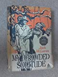Front cover for the book My Crowded Solitude by Jack McLaren