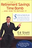 The Retirement Savings Time Bomb ...And How to Defuse It, Ed Slott, 0670032360
