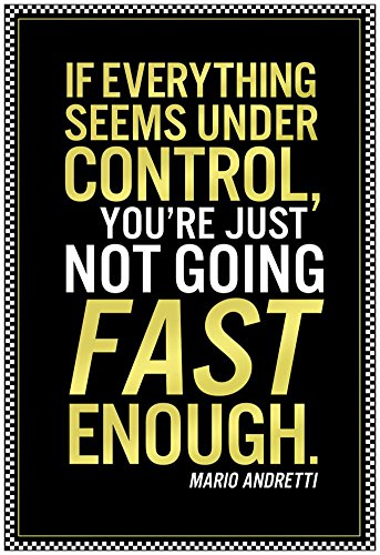 (Mario Andretti Not Going Fast Enough Quote Poster 13 x 19in)