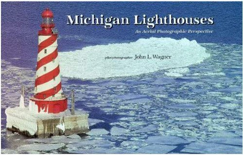 Michigan lighthouses: An aerial photographic ()