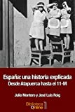 img - for Espa a: una historia explicada. Desde Atapuerca hasta el 11-M (Spanish Edition) book / textbook / text book