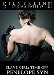 Slave Girl: Time Off (Lydia's Path #7)