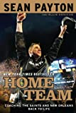 img - for Home Team: Coaching the Saints and New Orleans Back to Life book / textbook / text book