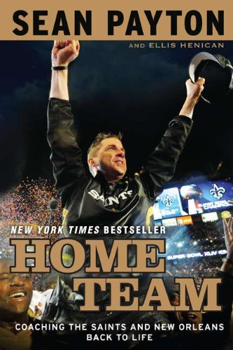 Home Team by Sean Payton and Ellis Henican