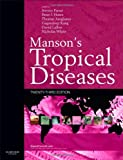 Manson's Tropical Diseases : Expert Consult - Online and Print, Farrar, Jeremy and Hotez, Peter J., 0702051012