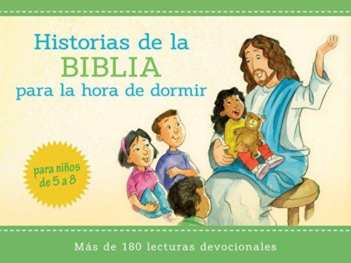 Historias bíblicas para la hora de dormir: más de 180 lecturas devocionales para niños de 5 a 8 años de edad (Spanish Edition)