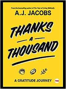 Thanks A Thousand: A Gratitude Journey (TED Books): A. J