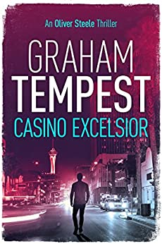 Casino Excelsior: An Oliver Steele novel (The Casino series Book 2) by [Tempest, Graham]