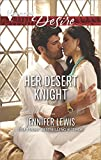 Her Desert Knight (THE AL MANSUR BROTHERS SERIES Book 3)