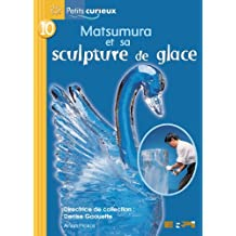 Matsumura Et Sculpture de Glac: Pet.Cur.Jaune 10