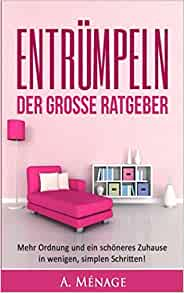 entr mpeln schaffen sie ordnung im haushalt mit einem einfachen und schnellen system german. Black Bedroom Furniture Sets. Home Design Ideas