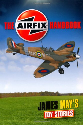 James May's Toy Stories: The Airfix® Handbook