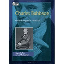 Charles Babbage: And the Engines of Perfection (Oxford Portraits in Science)