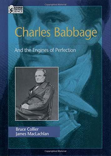 Charles Babbage: And the Engines of Perfection (Oxford Portraits in - Portraits Oxford