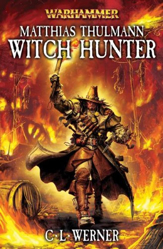 Matthias Thulmann: Witch Hunter (Warhammer Novels) ebook