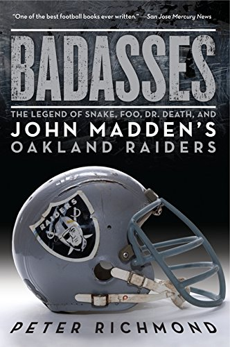 Badasses: The Inscription of Snake, Foo, Dr. Death, and John Madden's Oakland Raiders