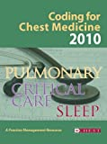 Coding for Chest Medicine 2010: Pulmonary, Critical Care, Sleep by Multiple (2009-12-01)
