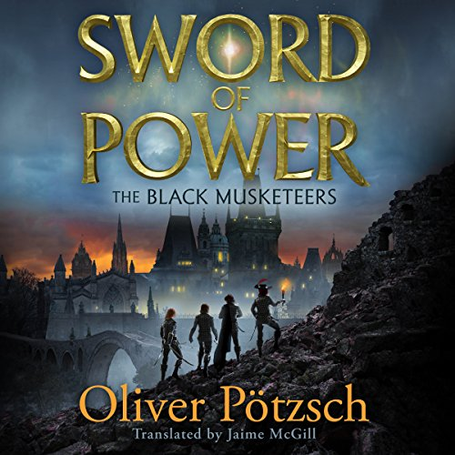 Sword of Power: The Black Musketeers, Book 2 by Brilliance Audio