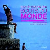 Tour du monde des bouts du monde par Véronique Durruty