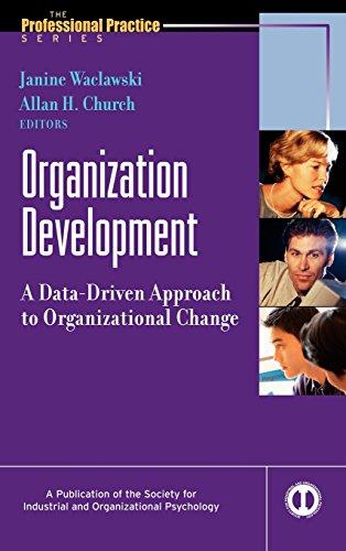 Organization Development: A Data-Driven Approach To Organizational Change