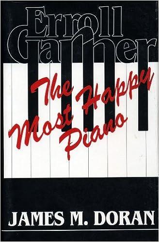 Erroll Garner: The Most Happy Piano (Studies in Jazz)