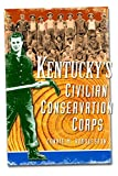 Front cover for the book Kentucky's Civilian Conservation Corps by Connie M. Huddleston