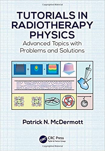 Tutorials in radiotherapy physics advanced topics with problems and tutorials in radiotherapy physics advanced topics with problems and solutions 9781482251678 medicine health science books amazon fandeluxe Images