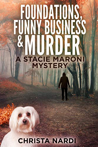 Book: Foundations, Funny Business & Murder (A Stacie Maroni Mystery Book 2) by Christa Nardi
