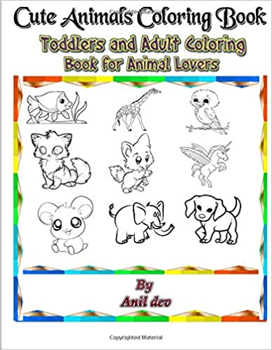 Amazon Com Cute Animals Coloring Book Toddlers And Adult Coloring