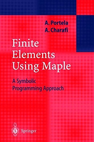 Download Finite Elements Using Maple: A Symbolic Programming Approach (Engineering Online Library) Pdf