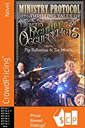 Ministry Protocol: Thrilling Tales of the Ministry of Peculiar Occurrences