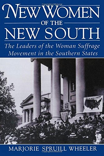 New Women of the New South: The Leaders of the Woman Suffrage Movement in the Southern States by Oxford University Press, USA