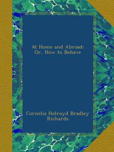 Download At Home and Abroad: Or, How to Behave pdf
