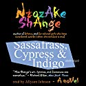 Sassafrass, Cypress & Indigo: A Novel Audiobook by Ntozake Shange Narrated by Allyson Johnson